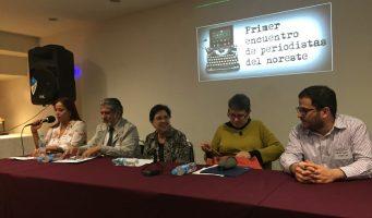 Inicia Primer Encuentro de Periodistas del Noreste