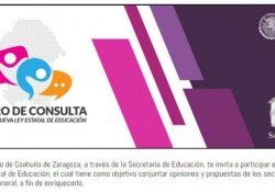 Coahuila invita a foro de consulta de la nueva Ley Estatal de Educación