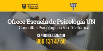 Ofrece Escuela de Psicología UN Consultas Vía Telefónica en el Área de Atención Psicológica y Mediación