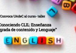 """Impartirá UAdeC Curso-Taller """"Conociendo CLIL: Enseñanza Integrada de Contenido y Lenguaje"""" para Docentes"""
