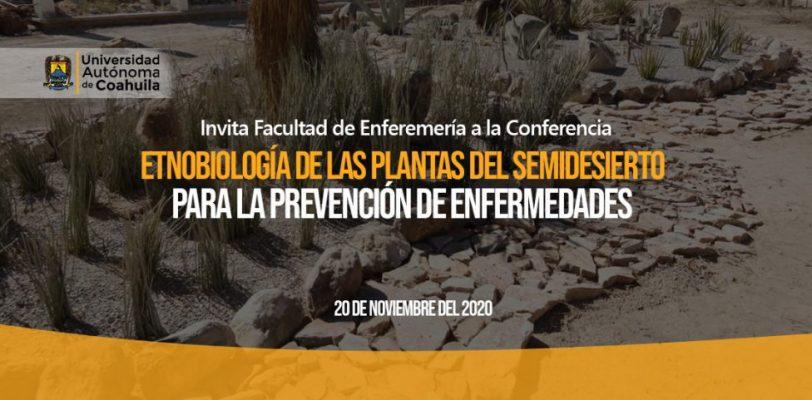 """Invitan a la conferencia """"etnobiología de las plantas del semidesierto de Coahuila para la prevención de enfermedades"""""""