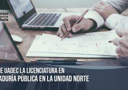 Ofrece UAdeC la Licenciatura en Contaduría Pública en la Unidad Norte