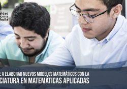 Aprende a elaborar nuevos modelos matemáticos con la Licenciatura en Matemáticas Aplicadas