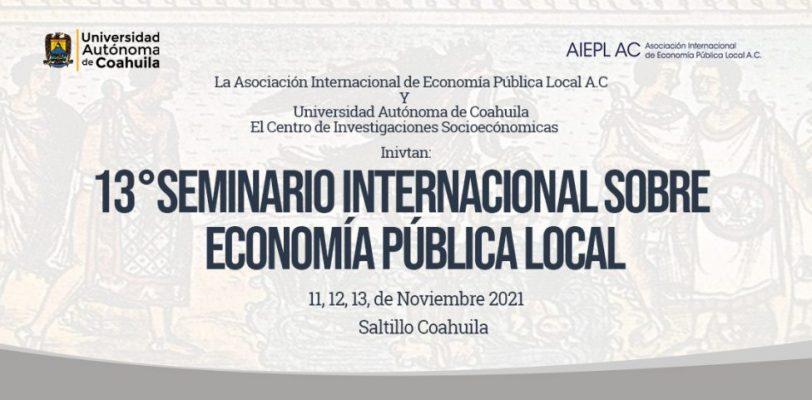 CISE de la UAdeC será Sede del 13° Seminario Internacional Sobre Economía Pública Local
