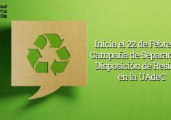 Inicia el 22 de febrero la campaña de separación y disposición de residuos en la UAdeC