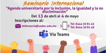 """UAdeC invita al Seminario Internacional """"Agenda universitaria: por la inclusión, la igualdad y la no discriminación"""""""