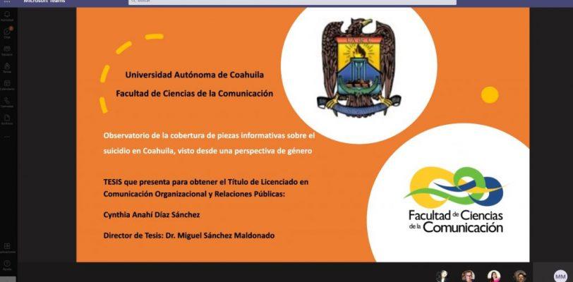 """Presenta alumna de la FCC su defensa de tesis """"Observatorio de la Cobertura de Piezas Informativas Sobre el Suicidio en Coahuila, visto desde una Perspectiva de Género"""""""