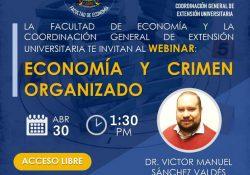 """Invita Facultad de Economía y Extensión Universitaria al webinar """"Economía y Crimen Organizado"""""""