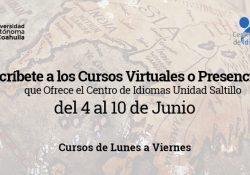 Del 4 al 10 de junio inscríbete a los cursos virtuales o presenciales que ofrece el Centro de Idiomas Unidad Saltillo