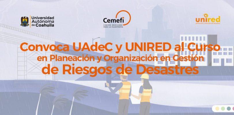 Convocan UAdeC y UNIRED al curso en Planeación y Organización en Gestión de Riesgos de Desastres