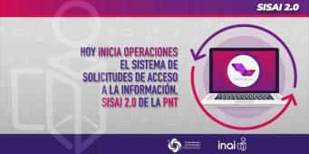 Arranca operaciones el sistema de solicitudes de acceso a la información, SISAI 2.0 de la PNT