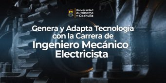 Genera y adapta tecnología con la carrera de Ingeniero Mecánico Electricista